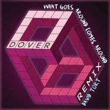 Dover - What Goes Around Comes Around (David Tort Remix) [Sony Music]