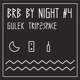 BRB by night #4 // Gulek Trip2Space