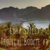 Luka Smiley - Tropical Boogie #3