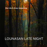 Lounasan Late Night #7 - Four Deck Drone Immersion