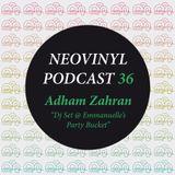 Neovinyl Podcast 36 - Adham Zahran - Dj Set @ Emmanuelle's Party Bucket