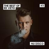 The Best of Ed Veto - Nu Disco #3