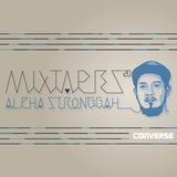 Mixtapes s45 #20: Alpha Stronggah