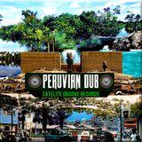 Peruvian Dub - Satelite Groove™ mixtape
