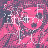 SssELF 15th Attack!! -Rise-