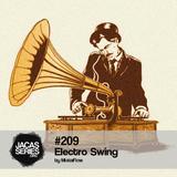 Jacasseries #209 Electro Swing by MistaFlow