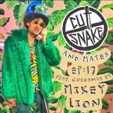 CUT SNAKE & MATES - Ep. 017. Guestmix by Mikey Lion