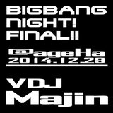 BIGBANG NIGHT FINAL@2014/12/29 ageHa BIGBANG Main YG EDM MIX