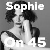 Sophie on 45