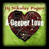 Dj Nikolay Popov - A Deeper Love