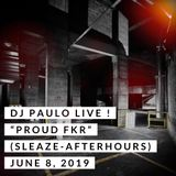 DJ PAULO LIVE @ FKR LA (Sleaze-Afterhours) June 2019