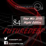 Concept - FutureDeep Vol. 084 [Year Mix 2016 Night Edition] (31.12.2016)