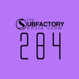 The Subfactory Radio Show #284
