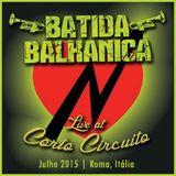 Batida Balkanica - Live at CSOA Corto Circuito (2015)