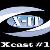 Xcast #1 ~ X-iT (June 2014)