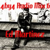 4by4 Radio Mix 6: Ed Martinez