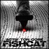 FISHCAT - [MiX] - @ Radio Activ - Activ Ton Core - 05052017