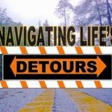 "Life's Detours ""Why Me?"""