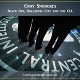Cody Snodgres - Black Ops, Oklahoma City and the CIA