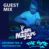 THE HYPE 123 - SAM MAGUIRE guest mix