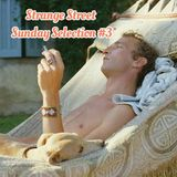 Strange Street Sunday Selection #3
