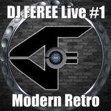 DJ FEREE - Modern Retro Live #1