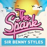 """Sir Benny Styles @ The Spank - """"Family & Friends Edition 2018"""""""