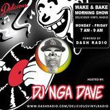 Wake & Bake Morning show feat. dj nga dave DASH RADIO/DELICIOUS VINYL