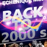ECHENIQUE MIX - BACK TO 2000's 1 - [DEFINITIVE MEGAMIX 2013]