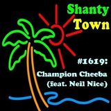 Shanty Town #1619: Champion Cheeba (feat. Neil Nice)