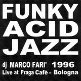 FUNKY - ACID JAZZ - Live at Praga Cafè Disco Club - Bologna - ITALY - 12/01/1996