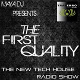"MAYA Present "" FIRST QUALITY"" the Tech House new radioshow."