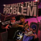 WHATS THE PROBLEM (Mixtape) Vol.1 - Team Whats The Problem