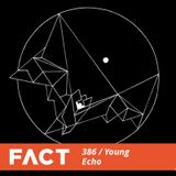 FACT mix 386 - Young Echo (Jun '13)
