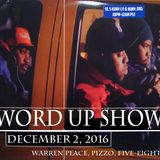 Word Up Show - Dec. 2, 2016 - Hosted by Warren Peace, Pizzo, Five-Eight