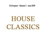 DJ Crispian - House Classics - Volume 1 - June 2019