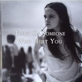 Think Of Someone Who Hurt You