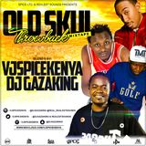 Old Skul Throwback  -  DJ GazaKing X  VJ SpiceKenya