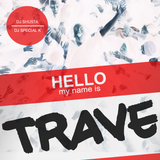 Shusta & Special K - HELLO my name is TRAVE