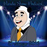 Panda Show - Marzo 31, 2016 - Podcast