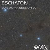 Eschaton - The 2018 Alpha Sessions - Show 20 (31st July 2018)