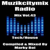 Marky Boi - Muzikcitymix Radio Mix Vol.43 (Tech/House)