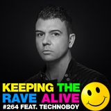 Keeping The Rave Alive Episode 264 featuring Technoboy