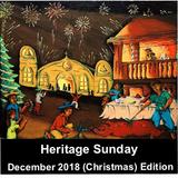 Heritage Sunday-December 2018 (Christmas) Edition