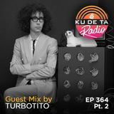KU DE TA Radio #364 Pt. 2 Guest mix by Turbotito