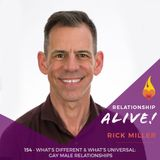 154: What's Different and What's Universal - Gay Male Relationships - with Rick Miller