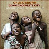 "GO-GO MUSIC - ""Chuck Brown Go-Go Chocolate City"""
