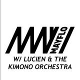 Mayflo #7 w/ Lucien & The Kimono Orchestra
