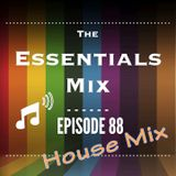 The Essentials Mix Episode 88 House Mix