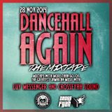 DANCEHALL AGAIN (the mixtape) - Luv Messenger & Crossfyah Sound (Nov 2014)